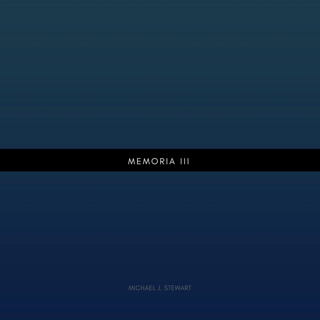 Memoria III - Michael J. Stewart