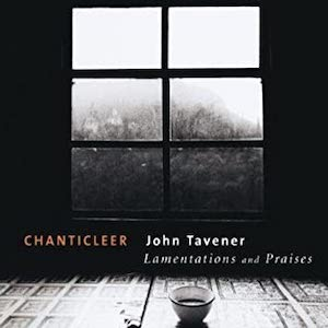 John Tavener - On Lamentations & Praises