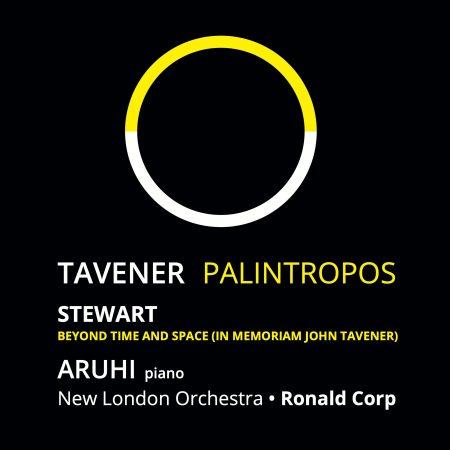 ARUHI. RONALD CORP. MICHAEL STEWART. NEW LONDON ORCHESTRA - John Tavener Palintropos__-_front 2